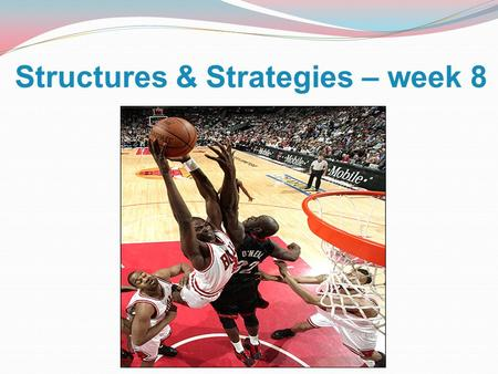 Structures & Strategies – week 8. How to Construct an answer What sort of plan would you construct prior to answering a question. Answer all sections.