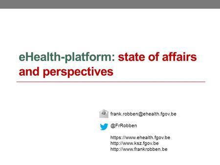 EHealth-platform: state of affairs and https://www.ehealth.fgov.be