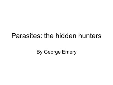 Parasites: the hidden hunters By George Emery. Categorisation table.