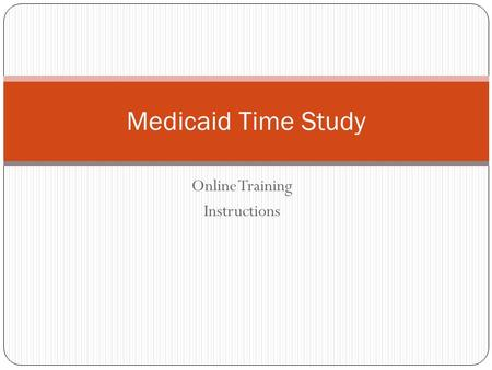 Online Training Instructions Medicaid Time Study.