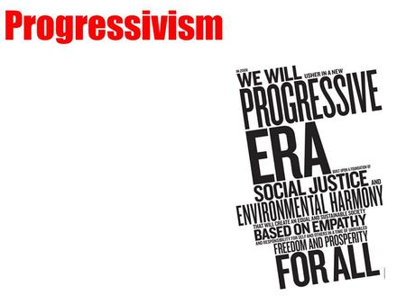 Progressivism. Goals of Progressive Movement Promotion of Social Welfare (soften effects of industrialism by Social Gospel, settlement house movements,