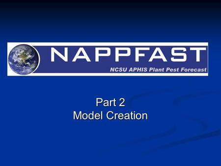 Part 2 Model Creation. 2 Log into NAPPFAST at www.nappfast.org.www.nappfast.org Then select the Nappfast tool.