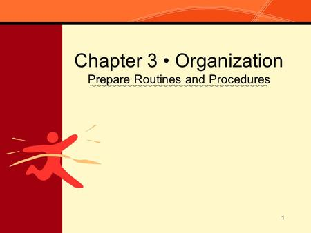 1 Chapter 3 Organization Prepare Routines and Procedures.