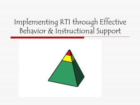 Implementing RTI through Effective Behavior & Instructional Support.