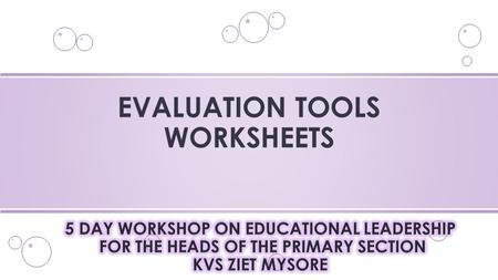 EVALUATION TOOLS WORKSHEETS. o OBJECTIVES: o Periodicity and types of Worksheets o TYPOGRAPHY DETAILS: o FORMAT: o NO. OF QUESTIONS o LENGTH OF THE WORKSHEET.
