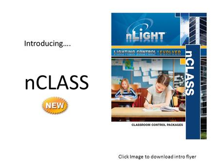 Introducing…. nCLASS Click Image to download intro flyer.