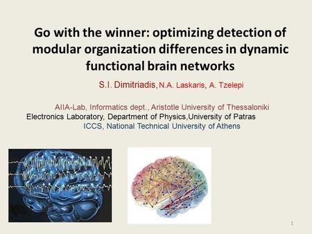 Go with the winner: optimizing detection of modular organization differences in dynamic functional brain networks 1 S.I. Dimitriadis, N.A. Laskaris, A.