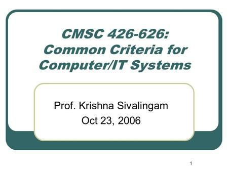 CMSC : Common Criteria for Computer/IT Systems