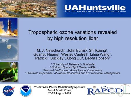 Tropospheric ozone variations revealed by high resolution lidar M. J. Newchurch 1, John Burris 2, Shi Kuang 1, Guanyu Huang 1, Wesley Cantrell 1, Lihua.