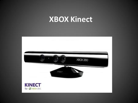 XBOX Kinect. Features Controller-free gaming means Kinect responds to how you move Once you wave your hand to activate the sensor, your Kinect will.