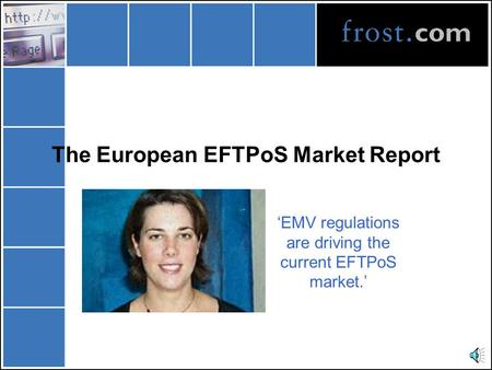 The European EFTPoS Market Report 'EMV regulations are driving the current EFTPoS market.'