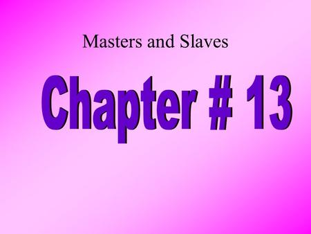 Masters and Slaves. Nat Turner  1831 – Nat Turner and other slaves rose up against their masters  About 60 whites killed  The rebellion was stopped.