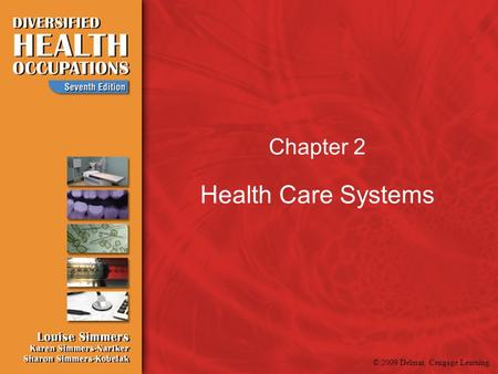 © 2009 Delmar, Cengage Learning Chapter 2 Health Care Systems.