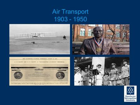 Air Transport 1903 - 1950. Air Transport 1950 - 2000.