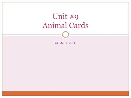 MRS. LUFF Unit #9 Animal Cards. 1 st Characteristic of Animals Multi-cellular  Similar cells work together to perform life functions  Differentiation.