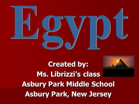 Created by: Ms. Librizzi's class Asbury Park Middle School Asbury Park, New Jersey.