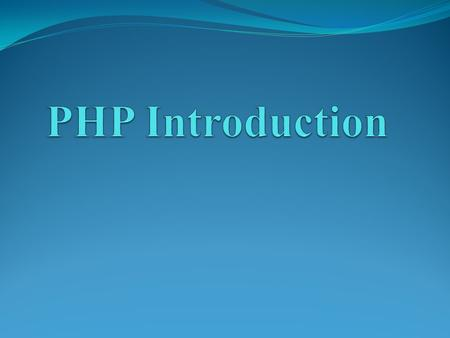 What is PHP? PHP stands for PHP: Hypertext Preprocessor PHP is a server-side scripting language, like ASP PHP scripts are executed on the server PHP supports.