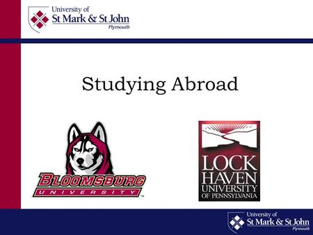 Studying Abroad. Location Bloomsburg, North-Central Pennsylvania. population 12,000 Lock Haven is in Clinton County located in north central Pennsylvania,