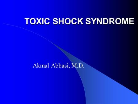 a definition of the illness of toxic shock syndrome Clinical description: toxic shock syndrome (tss) is a severe toxin-mediated illness streptococcal toxic-shock syndrome 2010 case definition.