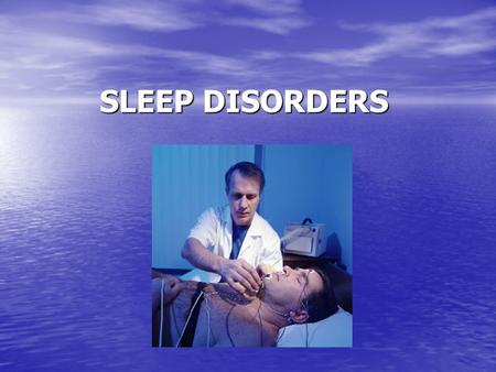 SLEEP DISORDERS. SUDDEN INFANT DEATH SYNDROME (SIDS) SIDS typically occurs while babies are sleeping. SIDS typically occurs while babies are sleeping.