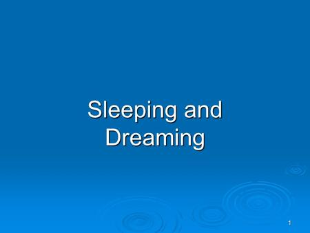 1 Sleeping and Dreaming. 2 Waking Consciousness  Selective Attention- The ability to focus conscious awareness on a particular stimulus.  Demo- Human.