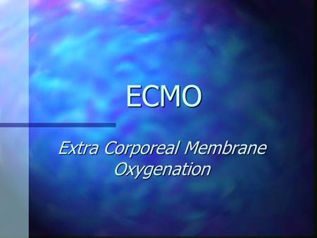 ECMO Extra Corporeal Membrane Oxygenation. ECMO Indications Acute, reversible lung and/or cardiac failure that is unresponsive to conventional therapies.