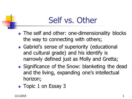 Self vs. Other The self and other: one-dimensionality blocks the way to connecting with others; Gabriel's sense of superiority (educational and cultural.