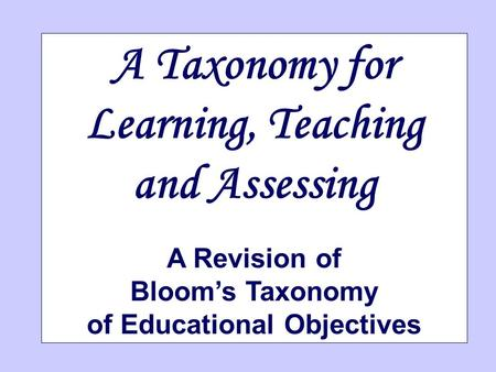 A Taxonomy for Learning, Teaching and Assessing A Revision of Bloom's Taxonomy of Educational Objectives.