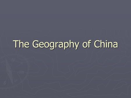 The Geography of China.