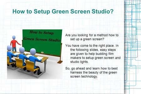 How to Setup Green Screen Studio? Are you looking for a method how to set up a green screen? You have come to the right place. In the following slides,