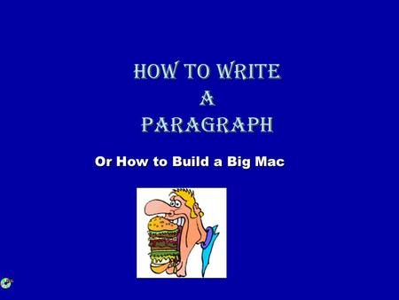 How to Write a Paragraph Or How to Build a Big Mac.