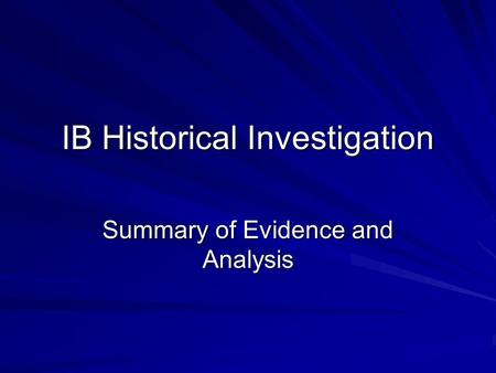 IB Historical Investigation Summary of Evidence and Analysis.
