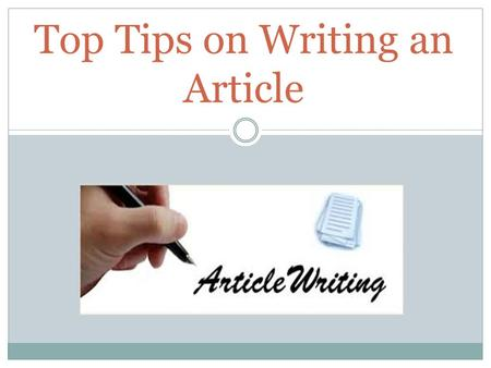 tips on article writing Article writing tips are not guarantee that you can master the art of article writing here we have article writing tips that you may like to consider while working on your articles.