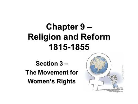 Chapter 9 – Religion and Reform 1815-1855 Section 3 – The Movement for Women's Rights.
