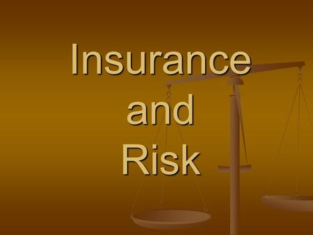 Insurance and Risk. Meaning of Insurance Requirements of an Insurable Risk Description of Insurable and Uninsurable Risks Insurance Distinguished from.