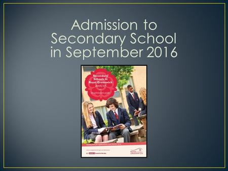 Admission to Secondary School in September 2016.