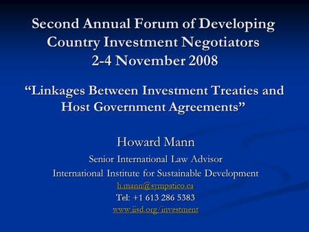 "Second Annual Forum of Developing Country Investment Negotiators 2-4 November 2008 ""Linkages Between Investment Treaties and Host Government Agreements"""