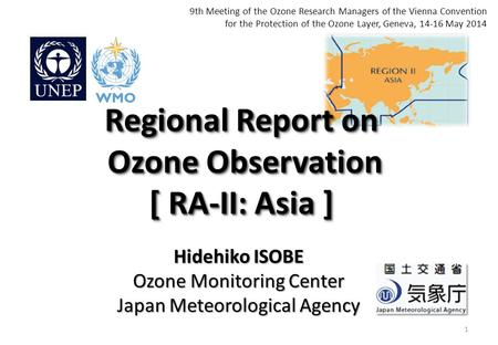 Regional Report on Ozone Observation Ozone Observation [ RA-II: Asia ] Regional Report on Ozone Observation Ozone Observation [ RA-II: Asia ] Hidehiko.