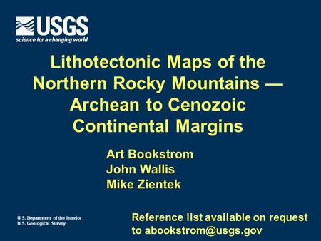 U.S. Department of the Interior U.S. Geological Survey Lithotectonic Maps of the Northern Rocky Mountains — Archean to Cenozoic Continental Margins Art.