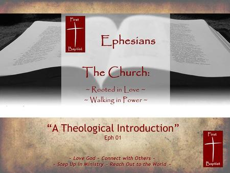 "~ Love God ~ Connect with Others ~ ~ Step Up in Ministry ~ Reach Out to the World ~ ""A Theological Introduction"" Eph 01."