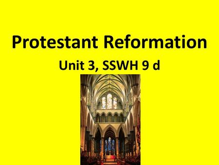 Protestant Reformation Unit 3, SSWH 9 d. How did life change during the Renaissance and Reformation?