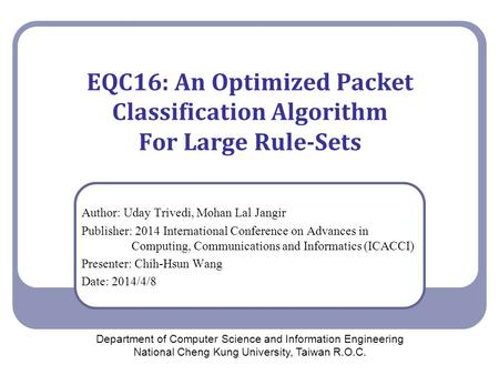 EQC16: An Optimized Packet Classification Algorithm For Large Rule-Sets Author: Uday Trivedi, Mohan Lal Jangir Publisher: 2014 International Conference.