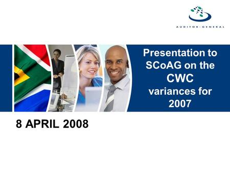 Presentation to SCoAG on the CWC variances for 2007 8 APRIL 2008.