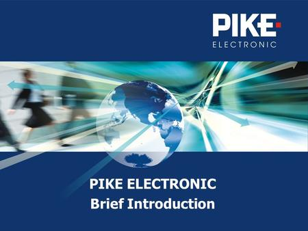 PIKE ELECTRONIC Brief Introduction. 2 Company Overview PIKE ELECTRONIC  Providing complex services and solutions in field of information technology 