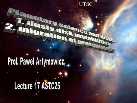 UTSC. Astronomy and Astrophysics - what's its purpose in the society? 0. Model for freedom of thinking & cooperation 1. Understanding - solar system functioning.
