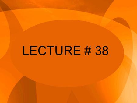 LECTURE # 38. What are radical or revolutionary changes? -Changes associated with strategy or Strategic changes are considered revolutionary changes.