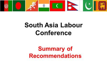 South Asia Labour Conference Summary of Recommendations.