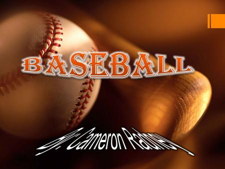  How baseball is played How baseball is played  Equipment Equipment  Babe Ruth Babe Ruth  Famous players Famous players.