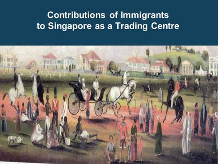 the contributions of immigrants to singapore