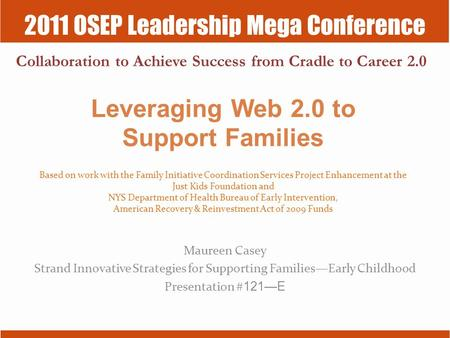 2011 OSEP Leadership Mega Conference Collaboration to Achieve Success from Cradle to Career 2.0 Based on work with the Family Initiative Coordination Services.
